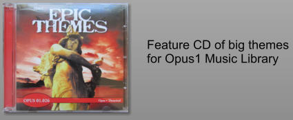 Feature CD of big themes  for Opus1 Music Library