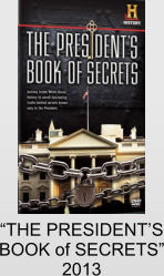 """THE PRESIDENT'S BOOK of SECRETS"" 2013"